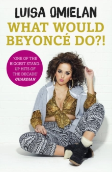 What Would Beyonce Do?!, Paperback / softback Book