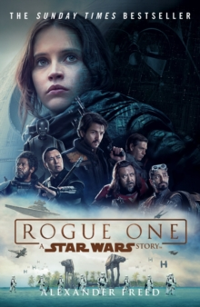 Rogue One: A Star Wars Story, Paperback / softback Book