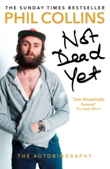 Not Dead Yet: The Autobiography, Paperback / softback Book
