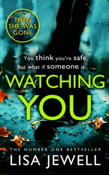 Watching You : Brilliant psychological crime from the author of THEN SHE WAS GONE, Paperback / softback Book