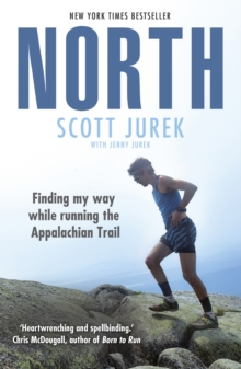 North: Finding My Way While Running the Appalachian Trail, Paperback / softback Book