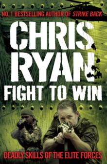 Fight to Win : Deadly Skills of the Elite Forces, Paperback / softback Book