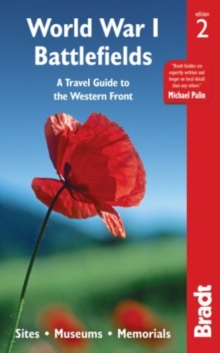 World War I Battlefields: A Travel Guide to the Western Front : Sites, Museums, Memorials, Paperback / softback Book