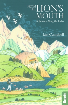 From the Lion's Mouth : A Journey Along the Indus, Paperback / softback Book
