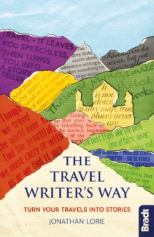 Travel Writer's Way : Turn your travels into stories, Paperback / softback Book