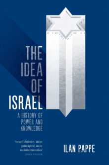 The Idea of Israel : A History of Power and Knowledge, Paperback Book