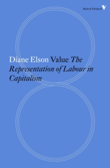 Value : The Representation of Labour in Capitalism, Paperback / softback Book