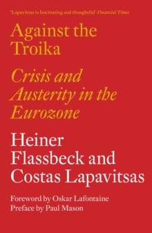 Against the Troika : Crisis and Austerity in the Eurozone, Paperback / softback Book
