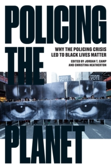 Policing the Planet : Why the Policing Crisis Led to Black Lives Matter, Paperback / softback Book