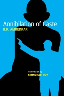 Annihilation of Caste : The Annotated, Paperback Book