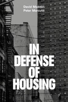 In Defense of Housing : The Politics of Crisis, Paperback / softback Book