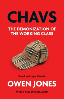 Chavs : The Demonization of the Working Class, Paperback / softback Book