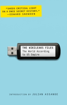 The Wikileaks Files : The World According to US Empire, Paperback Book