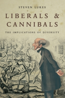 Liberals and Cannibals : The Implications of Diversity, Paperback Book