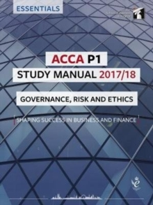 ACCA P1 Governance, Risk and Ethics Study Manual : For Exams until June 2018, Paperback Book