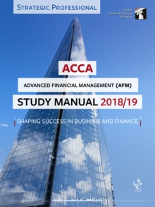 ACCA Advanced Financial Management Study Manual 2018-19 : For Exams until June 2019, Paperback Book