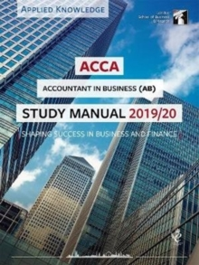 ACCA Accountant in Business Study Manual 2019-20 : For Exams until August 2020, Paperback / softback Book