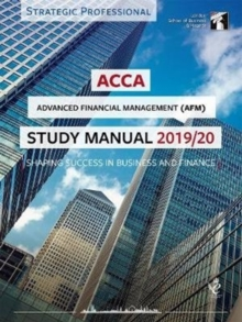 ACCA Advanced Financial Management Study Manual 2019-20 : For Exams until June 2020, Paperback / softback Book