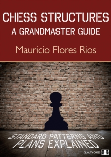 Chess Structures : A Grandmaster Guide, Paperback Book