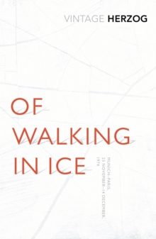 Of Walking In Ice : Munich - Paris: 23 November - 14 December, 1974, Paperback / softback Book