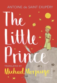 The Little Prince : A new translation by Michael Morpurgo, Paperback / softback Book