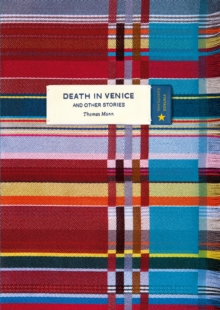 Death in Venice and Other Stories (Vintage Classic Europeans Series), Paperback / softback Book