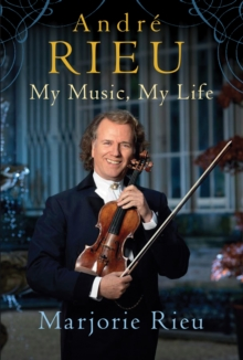 Andre Rieu: My Music, My Life, Hardback Book
