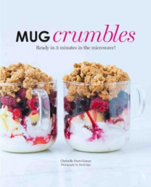 Mug Crumbles : Ready in 3 Minutes in the Microwave!, Hardback Book