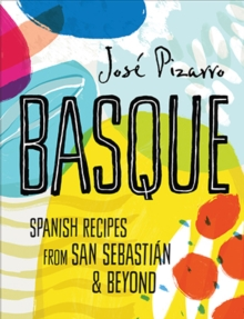 Basque : Spanish Recipes from San Sebastian & Beyond, Hardback Book