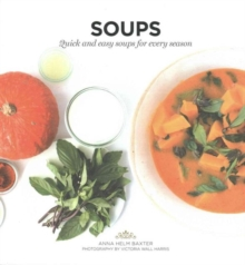 Soups : Quick and easy soups for every season, Paperback Book
