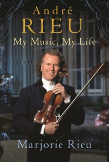Andre Rieu: My Music, My Life, Paperback Book