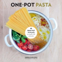 One-Pot Pasta : From Pot to Plate in Under 30 Minutes, Hardback Book