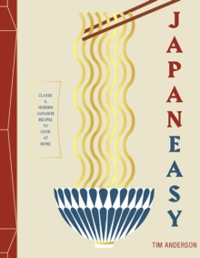 JapanEasy : Classic and Modern Japanese Recipes to Cook at Home, Hardback Book