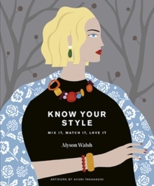 Know Your Style : Mix it, match it, love it, Hardback Book