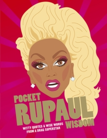Pocket RuPaul Wisdom : Witty quotes and wise words from a drag superstar, Hardback Book