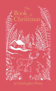 The Book of Christmas : The Hidden Stories Behind Our Festive Traditions, Hardback Book