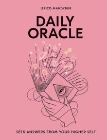 Daily Oracle : Seek answers from your higher self, Hardback Book