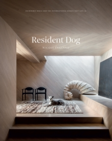 Resident Dog (Volume 2) : Incredible Dogs and the International Homes They Live In, Hardback Book