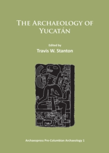 The Archaeology of Yucatan: New Directions and Data, Paperback / softback Book