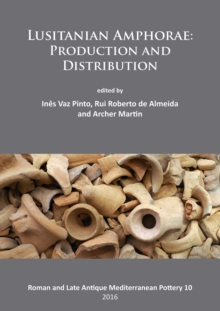 Lusitanian Amphorae: Production and Distribution, Paperback / softback Book