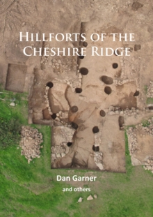Hillforts of the Cheshire Ridge, Paperback / softback Book