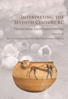 Interpreting the Seventh Century BC : Tradition and Innovation, Paperback Book
