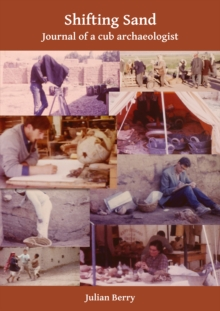 Shifting Sand: Journal of a cub archaeologist, Palestine 1964, Paperback / softback Book