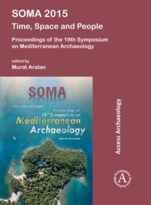 SOMA 2015: Time, Space and People : Proceedings of the 19th Symposium on Mediterranean Archaeology, Paperback / softback Book