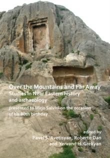 Over the Mountains and Far Away: Studies in Near Eastern history and archaeology presented to Mirjo Salvini on the occasion of his 80th birthday, Paperback / softback Book