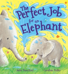 Storytime: the Perfect Job for an Elephant, Paperback Book