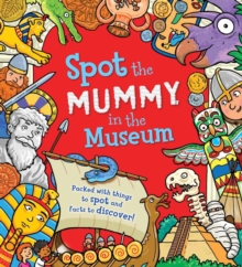 Spot the... Mummy at the Museum, Paperback / softback Book