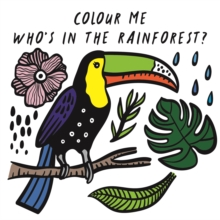 Colour Me: Who's in the Rainforest?, Bath book Book
