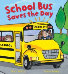 Busy Wheels School Bus Saves the Day, Paperback / softback Book