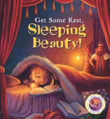 Fairytales Gone Wrong: Get Some Rest, Sleeping Beauty!, Paperback Book